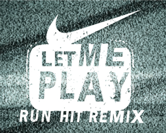 Let Me Play. Run Hit Remix. Screen.