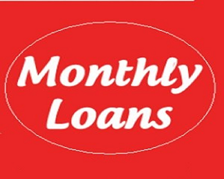 Monthly Loans