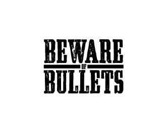 Beware of Bullets