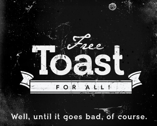 Free Toast For All!