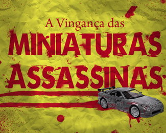 A Vingança das Miniaturas Assassinas