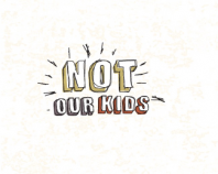 Not Our Kids