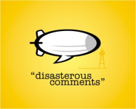 disasterous comments