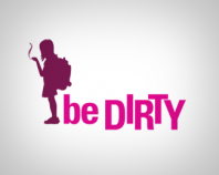Be Dirty